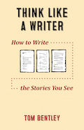 Think Like a Writer: How to Write the Stories You See